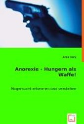 Anorexie - Hungern als Waffe!