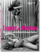 Exquisite Mayhem - The Spectacular and Erotic World of Wrestling |  |