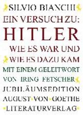 Ein Versuch zu: Hitler - Wie es war und wie es dazu kam