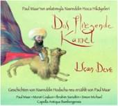 Das fliegende Kamel - Die literarisch-musikalische Reise in das Land des Nasreddin Hodscha (2 CD)