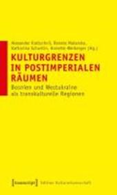 Kulturgrenzen in postimperialen Räumen