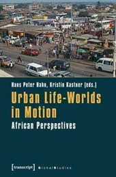 Urban Life-Worlds in Motion |  |