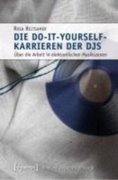 Die Do-it-yourself-Karrieren der DJs
