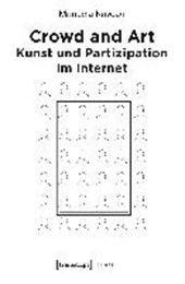 Crowd and Art - Kunst und Partizipation im Internet