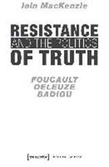 Resistance and the Politics of Truth | Iain Mackenzie |