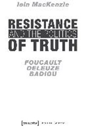 Resistance and the Politics of Truth