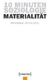10 Minuten Soziologie: Materialität