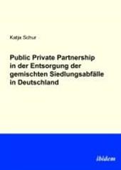 Public Private Partnership in der Entsorgung der gemischten Siedlungsabfälle in Deutschland