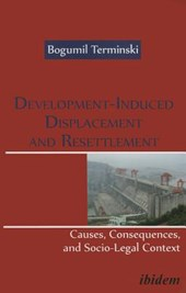 Development-Induced Displacement and Resettlement | Bogumil Terminski |