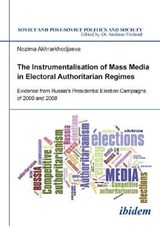 The Instrumentalisation of Mass Media in Electoral Authoritarian Regimes | Nozima Akhrarkhodjaeva |