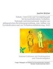 Schule, Unterricht und Sozialpädagogik bei herausforderndem Verhalten: Nationale und internationale Ansätze zur pädagogischen Beziehungsgestaltung, zum Aufbau von Lernmotivation und zur Verhaltensstabilisierung, Teil I. Stendaler Studienmaterialien Band