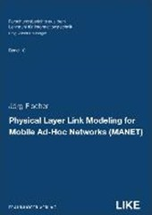 Physical Layer Link Modeling for Mobile Ad-Hoc Networks (MANET)
