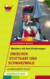 Wandern mit dem Kinderwagen - zwischen Stuttgart und Schwarzwald