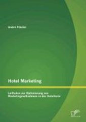 Hotel Marketing: Leitfaden zur Optimierung von Marketingmaßnahmen in der Hotellerie