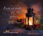 Euch ist heute der Heiland geboren. Adventskalender