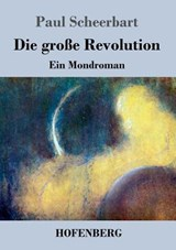 Die Grosse Revolution | Paul Scheerbart |