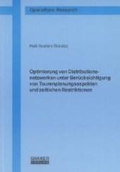 Optimierung von Distributionsnetzwerken unter Berücksichtigung von Tourenplanungsaspekten und zeitlichen Restriktionen