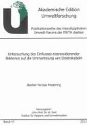 Untersuchung des Einflusses eisenoxidierender Bakterien auf die Ummantelung von Elektrokabeln