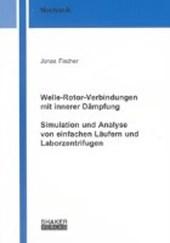 Welle-Rotor-Verbindungen mit innerer Dämpfung. Simulation und Analyse von einfachen Läufern und Laborzentrifugen
