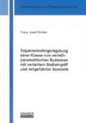 Trajektorienfolgeregelung einer Klasse von verteilt-parametrischen Systemen mit verteiltem Stelleingriff und mitgeführter Sensorik