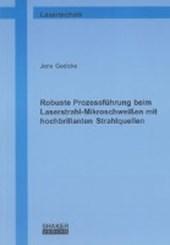 Robuste Prozessführung beim Laserstrahl-Mikroschweißen mit hochbrillanten Strahlquellen