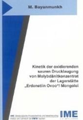 """Kinetik der oxidierenden sauren Drucklaugung von Molybdänitkonzentrat der Lagerstätte """"Erdenetiin Ovoo""""/ Mongolei"""