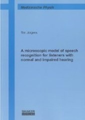 A microscopic model of speech recognition for listeners with normal and impaired hearing