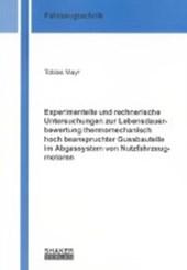 Experimentelle und rechnerische Untersuchungen zur Lebensdauerbewertung thermomechanisch hoch beanspruchter Gussbauteile im Abgassystem von Nutzfahrzeugmotoren