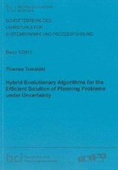 Hybrid Evolutionary Algorithms for the Efficient Solution of Planning Problems under Uncertainty