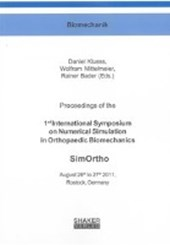Proceedings of the 1st International Symposium on Numerical Simulation in Orthopaedic Biomechanics - SimOrtho