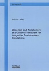 Modelling and Architecture of a Generic Framework for Integrative Environmental Simulations