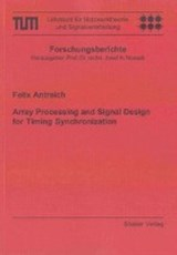 Array Processing and Signal Design for Timing Synchronization | Felix Antreich |