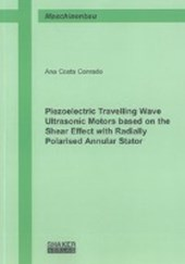 Piezoelectric Travelling Wave Ultrasonic Motors based on the Shear Effect with Radially Polarised Annular Stator | Ana Costa Conrado |