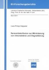 Sensordatenfusion zur Minimierung von Inkonsistenz und Degradierung