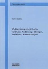3D-Nanoimprint mit hoher vertikaler Auflösung: Stempel, Verfahren, Anwendungen