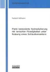 Platin katalysierte Hydrosilylierung mit ionischen Flüssigkeiten unter Nutzung eines Schlaufenreaktors