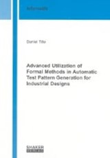 Advanced Utilization of Formal Methods in Automatic Test Pattern Generation for Industrial Designs | Daniel Tille |