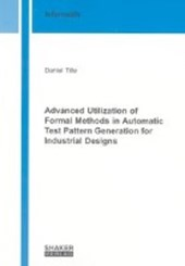 Advanced Utilization of Formal Methods in Automatic Test Pattern Generation for Industrial Designs