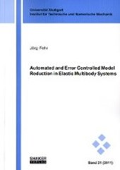 Automated and Error Controlled Model Reduction in Elastic Multibody Systems | Jörg Fehr |