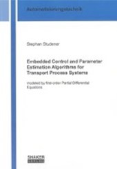 Embedded Control and Parameter Estimation Algorithms for Transport Process Systems