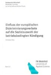 Einfluss der europäischen Diskriminierungsverbote auf die Sozialauswahl der betriebsbedingten Kündigung