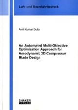 An Automated Multi-Objective Optimization Approach for Aerodynamic 3D Compressor Blade Design | Amit Kumar Dutta |