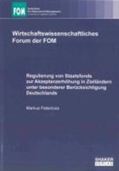 Regulierung von Staatsfonds zur Akzeptanzerhöhung in Zielländern unter besonderer Berücksichtigung Deutschlands