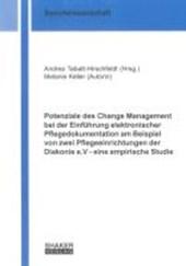 Potenziale des Change Management bei der Einführung elektronischer Pflegedokumentation am Beispiel von zwei Pflegeeinrichtungen der Diakonie e.V - eine empirische Studie