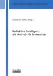 Kollektive Intelligenz als Antrieb für Innovation