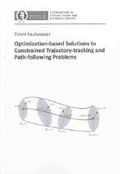Optimization-based Solutions to Constrained Trajectory-tracking and Path-following Problems | Timm Faulwasser |