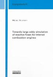 Towards large eddy simulation of reactive flows for internal combustion engines | Michael Baumann |