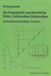 Der Umgang mit experimentellen Daten, insbesondere Fehleranalyse, im Physikalischen Anfänger-Praktikum, 10. erweiterte Auflage