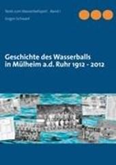 Geschichte des Wasserballs in Mülheim a.d. Ruhr 1912 -