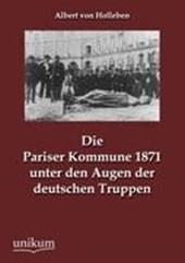 Die Pariser Kommune 1871 unter den Augen der deutschen Truppen